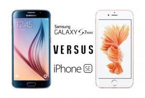 Galaxy S7 Mini versus iPhone SE